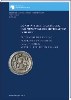 Münzstätten, Münzprägung und Münzwege des Mittelalters in Hessen - Cover